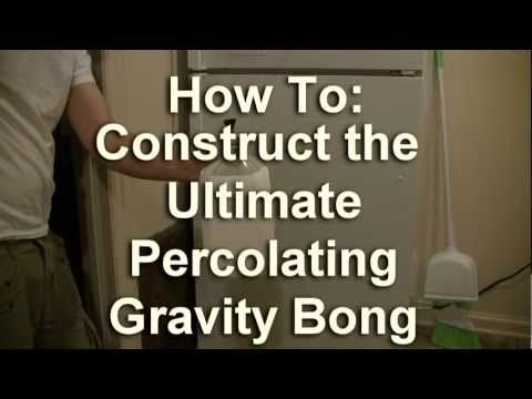How To: Make a Gravity Bong (Percolating)