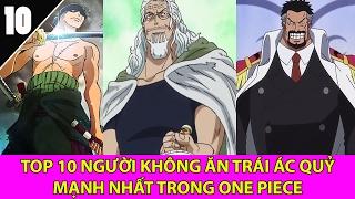Top 10 người không ăn trái ác quỷ mạnh nhất trong One Piece - Top Anime