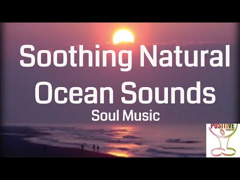 15 Minutes of Blissfully Soothing Nature Ocean Sounds - Rest Your Mind & Sleep Easy - POSITIVE