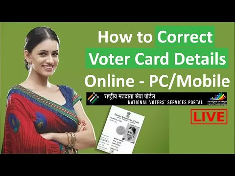 How to Correct Voter Card Details Online - PC/Mobile Name, Address, Photo, Date of Birth, Photo 2018