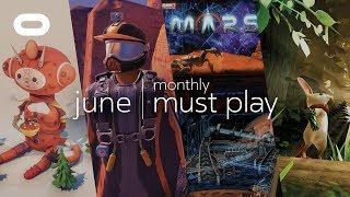 Monthly Must Play: June | Best VR Games | Oculus Rift