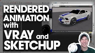 Creating an Rendered Animation with Vray and SketchUp