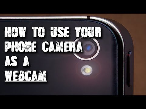 How to use your phone camera as a web cam ?