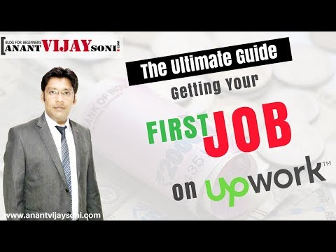 The Ultimate Guide to Getting Your First (Or Next) Job on Upwork   Anant Vijay Soni