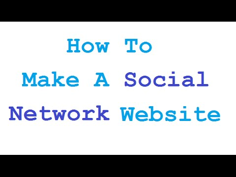 How To Make A Social Networking Website Like Facebook