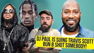 Travis Scott Sued by DJ Paul! Bun B Shot Somebody!