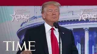 Watch President Donald Trump Turn His CPAC Speech Into A Campaign Rally | TIME