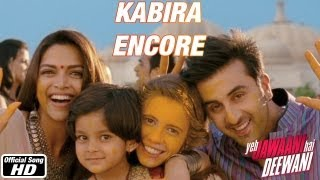 Download Kabira Encore - Yeh Jawaani Hai Deewani | Ranbir Kapoor, Deepika Padukone Video