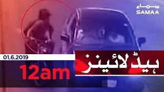 Samaa Headlines - 12AM - 1 June 2019