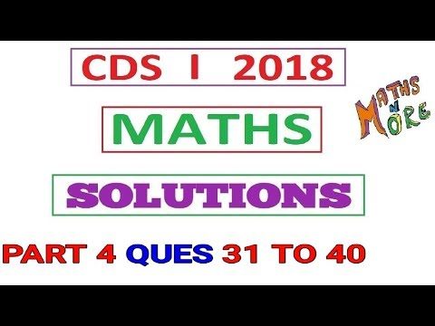 CDS 1 2018 Maths Full Solution Part 4