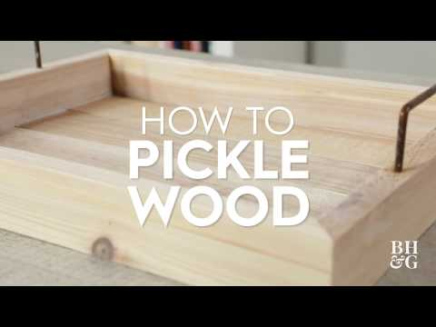 How to Pickle Wood