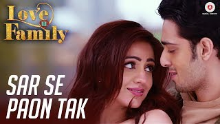 Sar Se Paon Tak | Love U Family | Kashyap & Aksha Pardasany | Prathmesh Tambe | Tannmay Pahwa