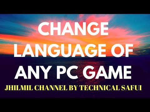 How to Change Language of Any Game  - how to change game language without or with regedit - Jhilmil