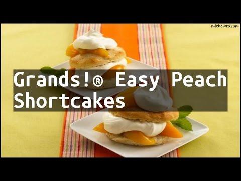 Recipe Grands!® Easy Peach Shortcakes
