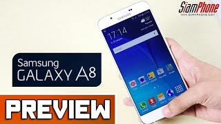 [Preview] : Samsung Galaxy A8 by SiamPhone