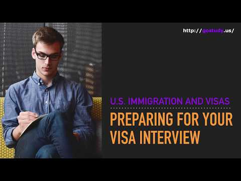 U.S. Immigration and Visas: Preparing for Your Visa Interview