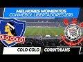 Colo-Colo 1 x 0 Corinthians • Melhores Momentos • Libertadores • 08/08/2018