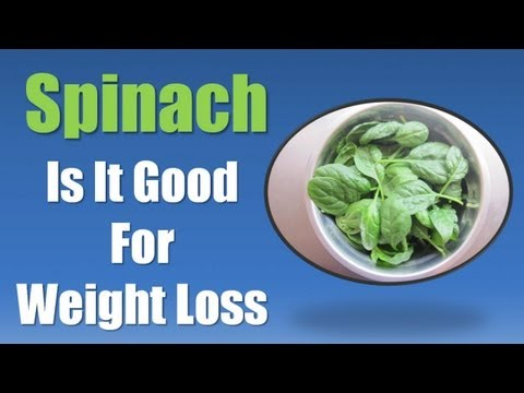 Spinach Weight Loss - Best Foods for Weight Loss - Spinach for Weight Loss