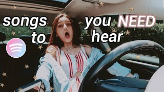songs you NEED to hear (fosho copyrighted)
