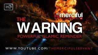 The Warning ᴴᴰ - Powerful Islamic Reminder