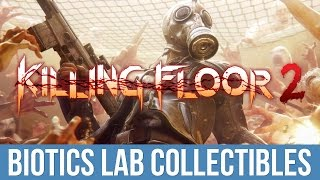 Killing Floor 2 -  Biotics Bling Trophy / Achievement Guide (Biotics Lab Collectibles)