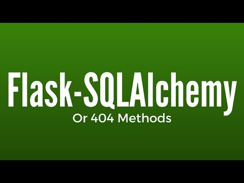 Using the Or_404 Methods in Flask-SQLAlchemy