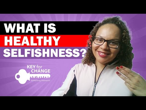 What is healthy selfishness?