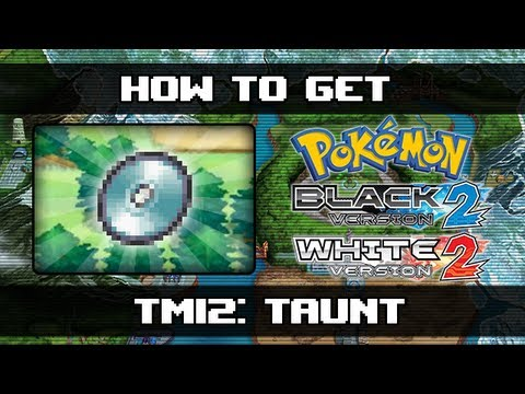 Pokemon Black 2 and White 2 | How To Get Taunt (TM12)