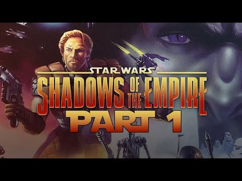 Star Wars: Shadows Of The Empire - Let's Play - Part 1 -