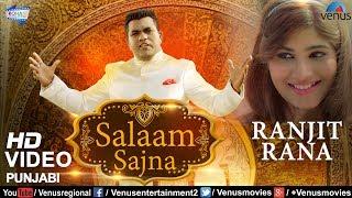 New Punjabi Song 2017 - Salaam Sajna (Full Song) | Ranjit Rana | Latest Punjabi Songs 2017