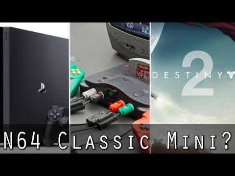 Nintendo 64 Classic Mini, PS4 Tops Sales Again, Destiny 2 BETA Unfinished Areas