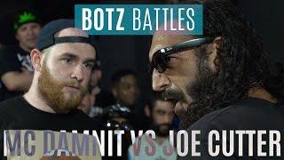 MC Damnit vs Joe Cutter - #BOTZ6