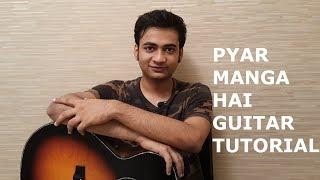 Pyar Manga Hai Guitar Tutorial by Yash G -  College Girl