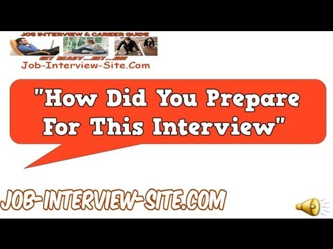 How Did You Prepare For This Interview? Question and Answers