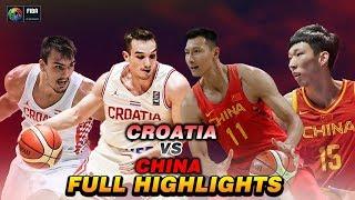 CHINA VS CROATIA quotFULL HIGHLIGHTSquot Aug 11 2019 FRIENDLY MATCH FIBA WC PREPERATION