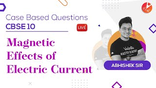 Magnetic Effects of Electric Current | Case Based Questions | CBSE Class 10 Physics | Vedantu 9 & 10