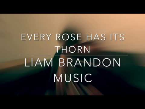 Liam Brandon Music - Poison - Every Rose Has It's Thorn