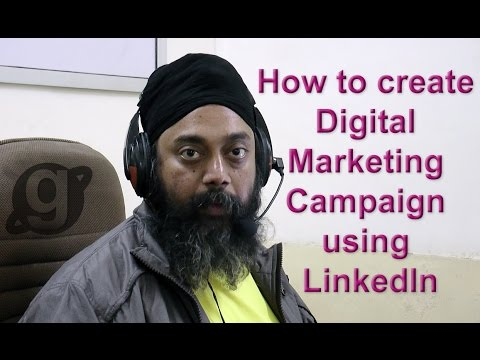 How to create Digital Marketing Campaign using LinkedIn by GURMEET SINGH DANG