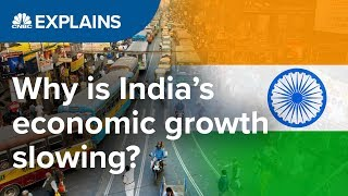 Why is India's growth slowing? | CNBC Explains