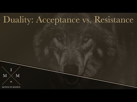 Acceptance And Resistance: The Nature of Duality, Labeling Reality & Good/Bad Events In Life