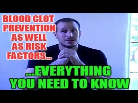 Blood Clot Prevention As Well As Risk Factors - Everything You Need to Know