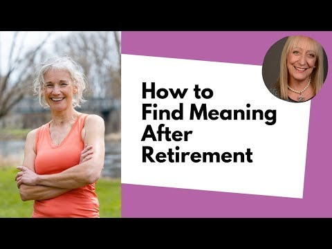 6 Questions to Help You Find Meaning in Your Life after Retirement