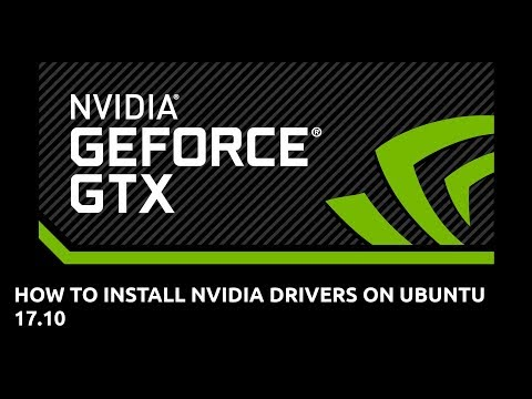 HOW TO INSTALL NVIDIA DRIVERS ON UBUNTU 17.10