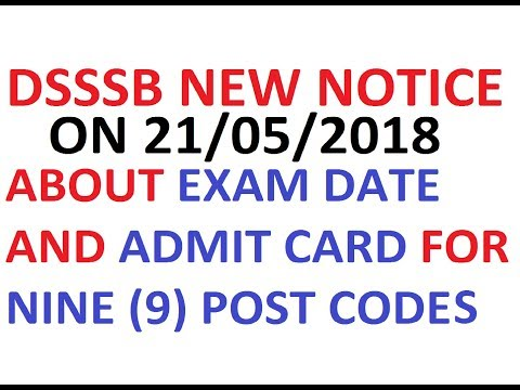 DSSSB NEW LATEST EXAM NOTICE / FOR 9 POST CODES / DOWNLOAD ADMIT CARD & EXAM DATE, 2018