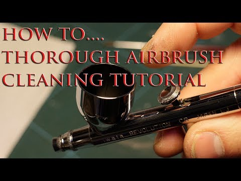 CLEAN YOUR AIRBRUSH, SIMPLE, QUICK & THOROUGH TUTORIAL!