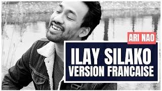 ARI NAO  - ILAY SILAKO (Rak Roots) - VERSION FRANCAISE 🇫🇷🇲🇬