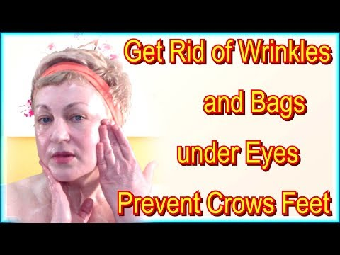 How to Get Rid of Wrinkles and Bags under Eyes and Prevent Crows Feet - Facial Skin Care Tips Video