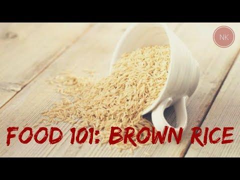 Food 101: भूरे चावल  (Brown Rice) | जाने भूरे चावल  के बारे में सब कुछ | नैन्जा कपूर
