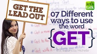 07 different meanings of 'GET' – Free English Speaking Lessons to Improve your Communication Skills