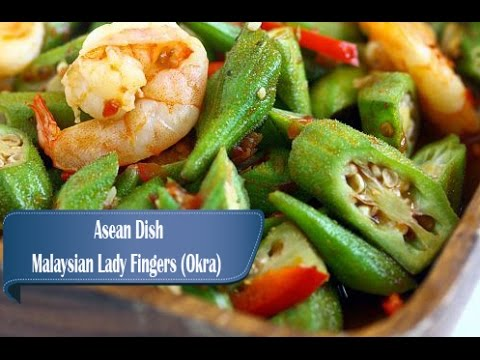 How To Make Malaysian Lady Fingers Okra Dish Asean Food